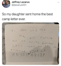 Best, Home, and Lazarus: Jeffrey Lazarus  @jlazarus001  So my daughter sent home the best  camp letter ever.  th  ey ore forcin  29. VIVA LA