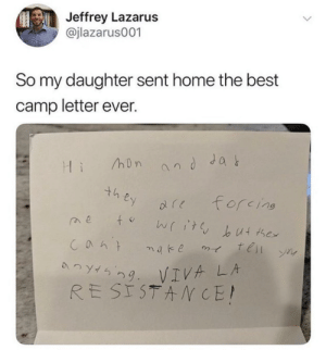 Tumblr, Best, and Blog: Jeffrey Lazarus  @jlazarus001  So my daughter sent home the best  camp letter ever.  ey ( 1 forcing  つつ9 . VIVA LA loloftheday:  Viva La Résistance