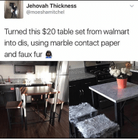 I know my spams are usually double this but I'm hella tired so see ya tomorrow tumblr textpost tumblrtextpost funny funnytumblr funnytumblrtextpost humor humour memes: Jehovah Thickness  @moeshamitchel  Turned this $20 table set from walmart  into dis, using marble contact paper  and faux fur I know my spams are usually double this but I'm hella tired so see ya tomorrow tumblr textpost tumblrtextpost funny funnytumblr funnytumblrtextpost humor humour memes
