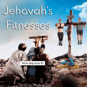 Getting fit with Jesus.: Jehovah's  Fitnesse  Wow, they're so fit  2i Getting fit with Jesus.