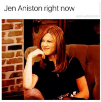 Girl Memes, Jen Aniston, and Brangelina: Jen Aniston right now  @GIRLWITHNOJOB (Probably) ByeByeBrangelina Brangelina