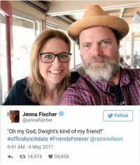 "God, Memes, and Oh My God: Jenna Fischer  Follow  @jenna fischer  ""Oh my God, Dwight's kind of my friend!""  #office lunchdate #FriendsForever@rainnwilson  9:41 AM 4 May 2017  14,974 59,958 The caption 🤣"