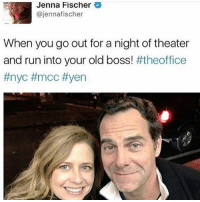 Memes, Run, and Jenna Fischer: Jenna Fischer  @jennafischer  When you go out for a night of theater  and run into your old boss theoffice  IT IS DAVID WALLACE