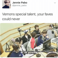 stan talent, stan seventeen   -AdminA: Jennie  Pabo  @jennie pabo  Vernons special talent, your faves  could never  Vernon: Yes, I will make a Farting sound with my mouth  without Spitting stan talent, stan seventeen   -AdminA
