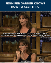 """<p>Jennifer Garner knows how to <a href=""""http://www.nbc.com/the-tonight-show/segments/12861"""" target=""""_blank"""">talk about her movie carefully</a>&hellip;</p>: JENNIFER GARNER KNOWS  HOW TO KEEP IT PG   #FALLONTONIGHTi  17  JENNIFER: THIS IS A FILM THAT TACKLES HOW WE CONNECT  TO EACH OTHER WITH REGARD TOTHE INTERNET WITH PHONES   #FALLONTONIGHT  1  WITH S-E-X... <p>Jennifer Garner knows how to <a href=""""http://www.nbc.com/the-tonight-show/segments/12861"""" target=""""_blank"""">talk about her movie carefully</a>&hellip;</p>"""