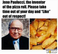 """Memes, Pizza, and Respect: Jeno Paulucci, the inventor  of the pizza roll. Please take  time out of your day and """"Like""""  out of respect!  eBaum  WAR LD"""