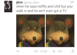 35 Hilariously Funny Sex Memes We Can't Get Enough Of | YourTango: jens @jens_allen  when he says netflix and chill but you  walk in and he ain't even got a TV  18h  10.6K 14K 35 Hilariously Funny Sex Memes We Can't Get Enough Of | YourTango