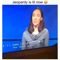 Loool it's lit 😂 ——> Dm this to somebody: Jeopardy is lit now  IIItake Let  for $200, please Loool it's lit 😂 ——> Dm this to somebody