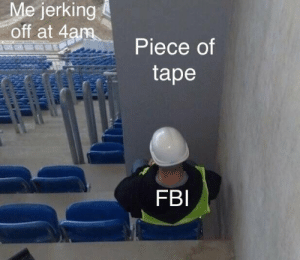 Fbi, Template, and New: jerking  off at 4  Piece of  tape  FBI Redo on a new template