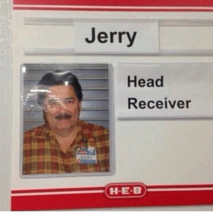 Blessed, Head, and Tumblr: Jerry  Head  Receiver  H-E-B blessedimagesblog:  blessed_jobtitle