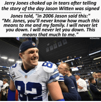 """Jason Witten is the most respectable player in the NFL. Agree or Disagree?👇🏻 WeLoveYouWitt MrReliable DCfranchise: Jerry Jones choked up in tears after telling  the story of the day Jason Witten was signed  Jones told, """"in 2006 Jason said this:""""  """"Mr. Jones, you'll never know how much this  means to me and my family. I will never let  you down. I will never let you down. This  means that much to me.  II  Dlfranchise  NFL Jason Witten is the most respectable player in the NFL. Agree or Disagree?👇🏻 WeLoveYouWitt MrReliable DCfranchise"""