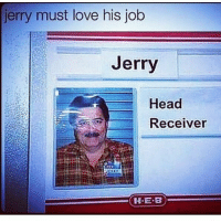jerry must love his job  Jerry  Head  Receiver  HERO Jerry the man!😂 - - - - funnyshit funmemes100 instadaily instaday daily posts fun nochill girl savage girls boys men women lol lolz follow followme follow for more funny content 💯 @funmemes100
