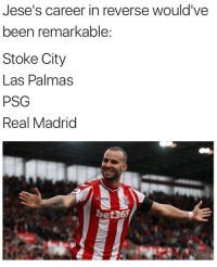 You're going the wrong way mate 😝👌🏽🤔 Jesé Madrid Stoke: Jese's career in reverse would've  been remarKable:  Stoke City  Las Palmas  PSG  Real Madrid  bet36 You're going the wrong way mate 😝👌🏽🤔 Jesé Madrid Stoke