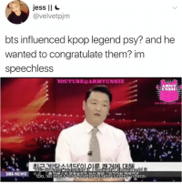I have seen it all, I'm content with life . . . . Credit to @armyunnie: jess II  avelvetpjm  bts influenced kpop legend psy? and he  wanted to congratulate them? im  speechless  IE  VIII  PS So after watching it  SBS NEWS  too, so thats how started to addit n my videos I have seen it all, I'm content with life . . . . Credit to @armyunnie
