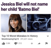 What a waste: Jessica Biel will not name  her child 'Batmo Biel'  Top 10 Worst Mistakes In History  MostAmazingTop10 291,631 views  5.8K  l 212 What a waste
