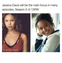 no, pls no. I get what they are doing but why jessica...shes boring: Jessica Davis will be the main focus in many  episodes, Season 2 of 13RW  IG: @13regsonwhy no, pls no. I get what they are doing but why jessica...shes boring