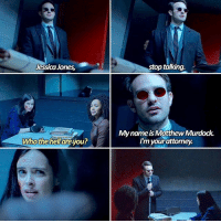 Memes, All The, and 🤖: Jessica Jones,  Whothehellare you?  stop talking.  Mynameis Matthew Murdock.  Im your attomey. ; I cannot wait for all the characters to meet together