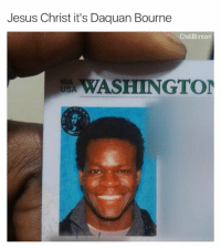 When is this coming out ?? Chill Blinton: Jesus Christ it's Daquan Bourne  Chill Blinton  USA WASHINGTON When is this coming out ?? Chill Blinton