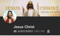 jesus christ: JESUS  CHRIST  SUBSCRIBE and be SAVED!  Jesus Christ  SUBSCRIBED 1,001,193