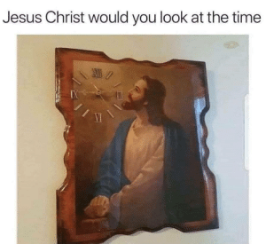 Jesus, Memes, and Time: Jesus Christ would you look at the time It's 11:45! via /r/memes https://ift.tt/31LKBYy