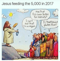 🙏 @aestheticelite 😎😎: Jesus feeding the 5,000 in 2017  Has that  fish been tested  for mercury?  I can't  Is that bread  eat that  gluten free?  Im a vegan. 🙏 @aestheticelite 😎😎