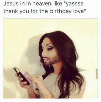 """To lighten the mood & taketheedgeoff after everything tht happend. atheistcommunity atheistsbelike atheist atheism atheists memes meme christmas dank edgy yas yes secular agnostics pagan LGBT: Jesus in in heaven like """"yassss  thank you for the birthday love"""" To lighten the mood & taketheedgeoff after everything tht happend. atheistcommunity atheistsbelike atheist atheism atheists memes meme christmas dank edgy yas yes secular agnostics pagan LGBT"""