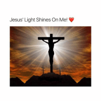 Jesus, Memes, and 🤖: Jesus' Light Shines On Me! Does his light shine on you?