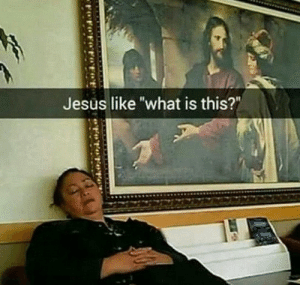 """Sometimes you can hear paintings talk: Jesus like """"what is this?""""  fOFOPot  FofoFe Sometimes you can hear paintings talk"""