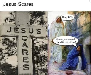 Boo, Dank, and Jesus: Jesus Scares  Boo, LOL.  JESUS  Jesus, you scared  the shit out of me!  ED Jesus you prankster by jeongmihyo MORE MEMES