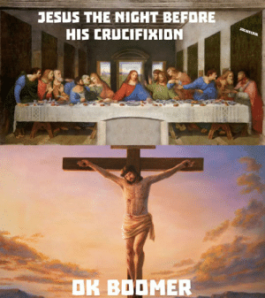 The superstition surrounding Friday the 13th is thought to originate with the Last Supper, attended by 13 people – Jesus Christ and his 12 disciples – on Maundy Thursday, the night before his crucifixion by Roman soldiers on Good Friday.: JESUS THE NIGHT BEFORE  HIS CRUCIFIXION  JOCDISCOOL  OK BOOMER The superstition surrounding Friday the 13th is thought to originate with the Last Supper, attended by 13 people – Jesus Christ and his 12 disciples – on Maundy Thursday, the night before his crucifixion by Roman soldiers on Good Friday.