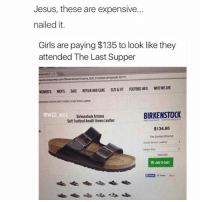 😂😂😂😂lol - - - - - - - - 420 memesdaily Relatable dank MarchMadness HoodJokes Hilarious Comedy HoodHumor ZeroChill Jokes Funny KanyeWest KimKardashian litasf KylieJenner JustinBieber Squad Crazy Omg Accurate Kardashians Epic bieber Weed TagSomeone hiphop trump rap drake: Jesus, these are expensive.  nailed it.  Girls are paying $135 to look like they  attended The Last Supper  WOMENS MENS SALE REPARANDCARE SZERAT FOOTBEDINFO WHO WEARE  BIRKENSTOCK  at Birkenstock Arizona  Soft Footbed Amalfi Brown Leather  $134.95 😂😂😂😂lol - - - - - - - - 420 memesdaily Relatable dank MarchMadness HoodJokes Hilarious Comedy HoodHumor ZeroChill Jokes Funny KanyeWest KimKardashian litasf KylieJenner JustinBieber Squad Crazy Omg Accurate Kardashians Epic bieber Weed TagSomeone hiphop trump rap drake