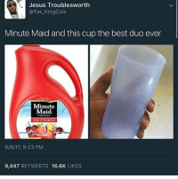 Jesus, Memes, and Minute Maid: Jesus Trouble sworth  @Tak KingCole  Minute Maid and this cup the best duo ever  Minute  Maid.  PREMIUM  FRUIT PUNCH  6/6/17, 9:23 PM  9,447  RETWEETS 16.6K  LIKES 😩