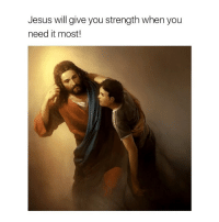 Amen ❤️: Jesus will give you strength when you  need it most! Amen ❤️