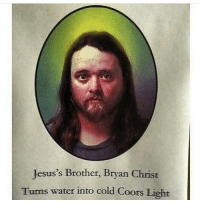 redlettermedia: Jesus's Brother, Bryan Christ  Turns water into cold Coors Light