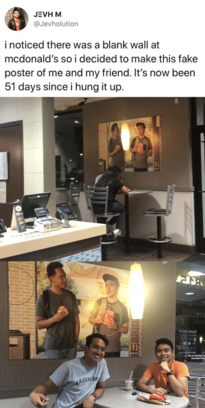 tastefullyoffensive:  I'm lovin it.: JEVH M  @Jevholution  i noticed there was a blank wall at  mcdonald's so i decided to make this fake  poster of me and my friend. It's now been  51 days since i hung it up.   i'm lovin'it  This voor Must Remain Unlo  During Business Hours tastefullyoffensive:  I'm lovin it.