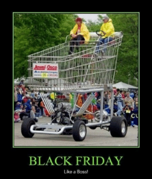 10 Black Friday Memes That Perfectly Describe the Shopping Madness ...: Jewel-Osco  36  CU  BLACK FRIDAY  Like a Boss! 10 Black Friday Memes That Perfectly Describe the Shopping Madness ...