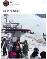 Memes, Hell, and Never: jfg  @allin1jose  Ski lift from hell! Never going snowboarding again 😳😳