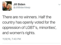 "Fire, Lgbt, and Marriage: Jill Bidern  @JillBidenVeep  There are no winners. Half the  country has openly voted for the  oppression of LGBT's, minorities'  and women's rights.  11/8/16, 7:43 PM <p><a href=""http://newbwhohaznotheme.tumblr.com/post/152960470526/how-specifically-are-those-rights-going-to-be"" class=""tumblr_blog"">newbwhohaznotheme</a>:</p>  <blockquote><p><a href=""https://proudblackconservative.tumblr.com/post/152960213624/how-specifically-are-those-rights-going-to-be"" class=""tumblr_blog"">proudblackconservative</a>:</p>  <blockquote><p>How, specifically, are those rights going to be oppressed?</p></blockquote>  <p>reversal of the scotus gay marriage ruling. possible expansion to federal level of so called religious freedom bills that allow open discrimination against gay people. Undoing employment protection allowing employers to fire people for being gay </p><p>His veep pick is literally Mike Pence. he's infamous for gods sake.</p></blockquote>  <p>1. The SCOTUS gay marriage ruling was pretty much garbage anyway. A complete and intentional misinterpretation of the 14th amendment overriding the states' authority.</p><p>2. Most anti-discrimination laws are also garbage. Private businesses should be able to operate how they wish and let the free market decide what's worth giving their business to.</p><p>The likelihood that either of these things are going to happen isn't that great anyway. Mike Pence being the VP means very little. The VP is pretty much useless. How much has Biden done in the last 8 years? Trump clearly picked Pence to appeal to the evangelical demographic, but Trump himself is far from evangelical. I don't get the impression that he gives a shit about overturning gay marriage or erasing legal protection for gays. With any luck he'll be more of a figurehead and his cabinet will do most of the decision-making. Most modern Republicans have moved past being hung up on social issues like that and are far more concerned with economic issues. My main concern is Trump's support of economic isolationism and undercurrents of nationalism, but I really don't get the impression that LGBT rights are going to be at the forefront of anything he does.</p>"