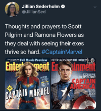 America, Future, and Hello: Jillian Sederholm  @JillianSed  Thoughts and prayers to Scott  Pilgrim and Ramona Flowers as  they deal with seeing their exes  thrive so hard. #CaptainMarvel  What hns Chirci t Chur Fausic Preview PETER JACKSON ON THE HOBBIT  ETERSONONTHE HBI  and Chic?It's our  Enn inme  THE FUTURE  IS FENALE  EXCLUSIVE  FIRST LOOK!  CAPTAIN  AMERICA  YOUR VERY  FIRST LOOK  AT THE GALAXY'S  NEWEST-AND MOST  POWERFUL -STAR  LARSON  CAPTAIN MARVEL  WE UNVEIL  HOLLYWOOD'S  HOT NEW  SUPERHERO Hello again, friend of a friend.