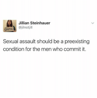 Memes, 🤖, and How: Jillian Steinhauer  CRITIC ajilnotjil  Sexual assault should be a preexisting  condition for the men who commit it. How many pre-existing conditions would our president have?