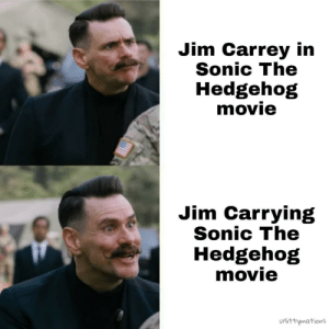 Jim carrys the movie: Jim Carrey in  Sonic The  Hedgehog  movie  Jim Carrying  Sonic The  Hedgehog  movie  urittymations  Uli Jim carrys the movie