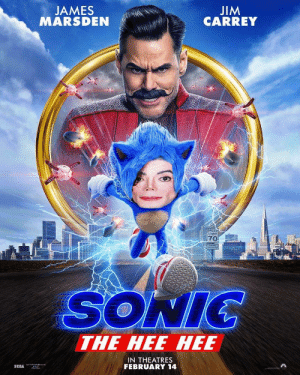 How's your day?: JIM  CARREY  JAMES  MARSDEN  SPEED  MIT  70  SONIC  THE HEE HEE  IN THEATRES  FEBRUARY 14  SEBA How's your day?
