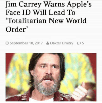 "JimCarrey was friends with Tupac and just played Terrence McKenna he's woke AF repost @the_eye_is_on_us: Jim Carrey Warns Apple's  Face ID Will Lead To  '""Totalitarian New World  Order  September 18, 2017  Baxter Dmitry  5 JimCarrey was friends with Tupac and just played Terrence McKenna he's woke AF repost @the_eye_is_on_us"