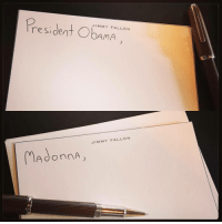 <p>I wrote a few thank you notes for tonight&rsquo;s show. President Barack Obama and Madonna on the show! #POTUSonFallon</p> - Jimmy: JIM MY FALLON  residen  AMA  JIMMY FALLO N  MAdonnA <p>I wrote a few thank you notes for tonight&rsquo;s show. President Barack Obama and Madonna on the show! #POTUSonFallon</p> - Jimmy