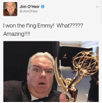 Memes, I Won, and Guess: Jim O' Heir  @JimOHeir  I won the fling Emmy! What?????  Amazing!!!! JIM O'HEIR WON AN EMMY! Guess whose face isn't the symbol for failure anymore ! (FYI, he won a daytime Emmy for outstanding guest performer in a drama series) jerrygergich jimoheir parksandrec parksandrecreation