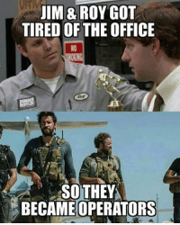 The Office Meme: JIM ROY GOT  TIRED OF THE OFFICE  NOKNG  SO THEY  BECAME OPERATORS