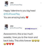 For those who are all about Self love ❤️😂😂 Tag all your single friends 😭👇🏽👇🏽 . KraksTV Love SelfLove ValentinesDay: Jimi  @1DJPowerPlay  Happy Valentine to you big head  @1DJPowerPlay  You are amazing baby  Jimi  @l DJPowerPlay  Ơfy ] @KraksTV  Awwwwnnnn, this is too much  sweetie, I love you to the moon and  back baby. This shits forever For those who are all about Self love ❤️😂😂 Tag all your single friends 😭👇🏽👇🏽 . KraksTV Love SelfLove ValentinesDay