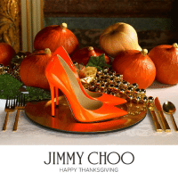 #HappyThanksgiving! With love, From Jimmy Choo!: JIMMY CHOO  HAPPY THANKSGIVING #HappyThanksgiving! With love, From Jimmy Choo!