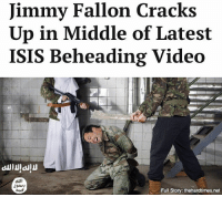 """His personality is insufferable, and his current excuse of a late-night show perpetuates the vacuous worship of celebrity and commercialism that has doomed the American empire to die a thousand deaths. Also, Abu Bakr wanted us to mention that he misses Letterman,"" recited a man brandishing an AK-47.: Jimmy Fallon Cracks  Up in Middle of Latest  ISIS Beheading Video  Full Story: thehardtimes.net ""His personality is insufferable, and his current excuse of a late-night show perpetuates the vacuous worship of celebrity and commercialism that has doomed the American empire to die a thousand deaths. Also, Abu Bakr wanted us to mention that he misses Letterman,"" recited a man brandishing an AK-47."
