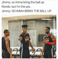 Basketball, Nba, and Sports: Jimmy: so imma bring the ball up  Rondo: but I'm the poi.  Jimmy: SO IMMA BRING THE BALL UP lmaoo classic😂 nbamemes nba